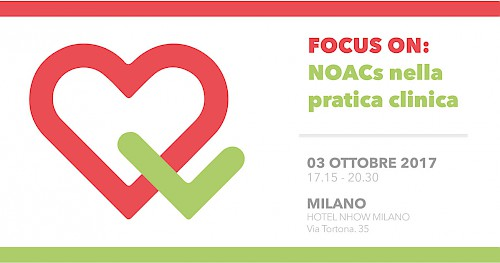 FOCUS ON: NOACs nella pratica clinica --- MILANO