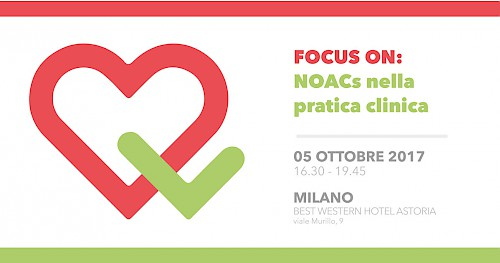 FOCUS ON: NOACs nella pratica clinica .- Milano