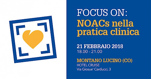 FOCUS ON: NOACs nella pratica clinica - MONTANO LUCINO (CO)
