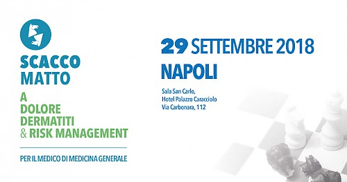 Scacco Matto a Dolore Dermatiti & Risk Management - Napoli