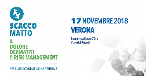 Scacco Matto a Dolore Dermatiti & Risk Management - Verona