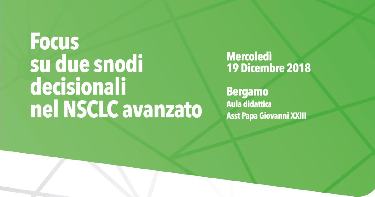 Focus  su due snodi decisionali nel NSCLC avanzato