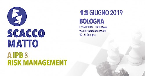 SCACCO MATTO A IPB &  RISK MANAGEMENT - BOLOGNA