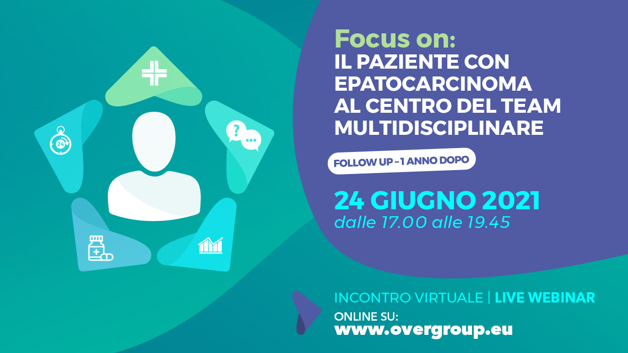 Focus on: - IL PAZIENTE CON  EPATOCARCINOMA  AL CENTRO DEL TEAM MULTIDISCIPLINARE -- Follow up: 1 anno dopo --